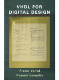 Frank Vahid and Roman Lysecky, VHDL for Digital Design