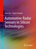 Vipul Jain and Payam Heydari, Automotive Sensors in Silicon Technologies, Springer Verlag Publishing, 2013
